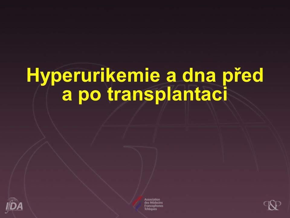 Hyperurikemie a dna před a po transplantaci