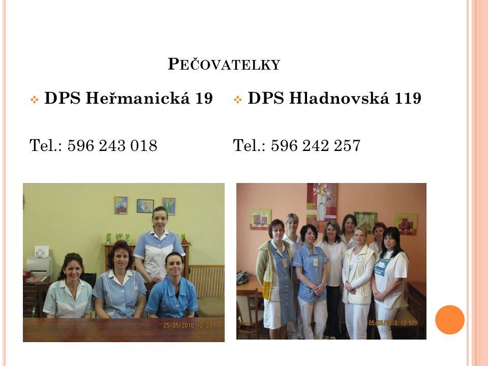 P EČOVATELKY  DPS Heřmanická 19 Tel.: 596 243 018  DPS Hladnovská 119 Tel.: 596 242 257