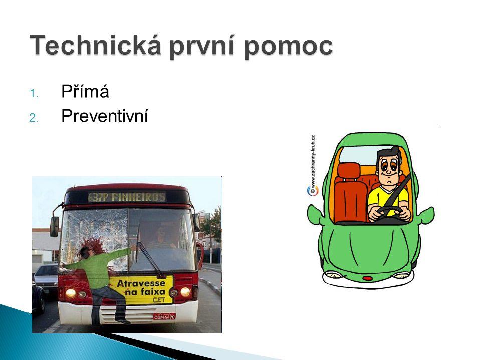 1. Přímá 2. Preventivní