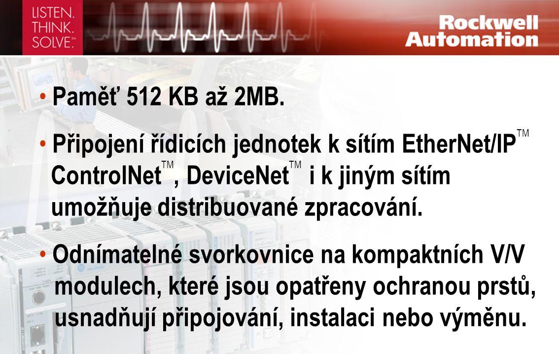 • Paměť 512 KB až 2MB. • Připojení řídicích jednotek k sítím EtherNet/IP TM ControlNet TM, DeviceNet TM i k jiným sítím umožňuje distribuované zpracov