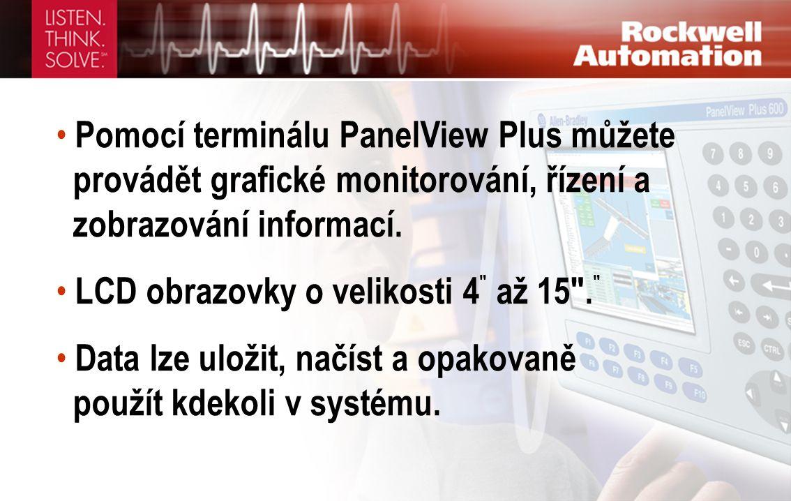 • Pomocí terminálu PanelView Plus můžete provádět grafické monitorování, řízení a zobrazování informací. • LCD obrazovky o velikosti 4 ″ až 15