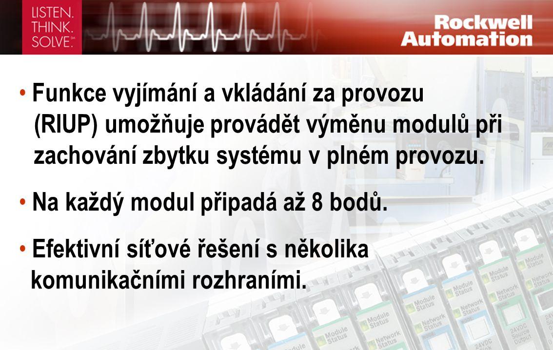 • Funkce vyjímání a vkládání za provozu (RIUP) umožňuje provádět výměnu modulů při zachování zbytku systému v plném provozu. • Na každý modul připadá