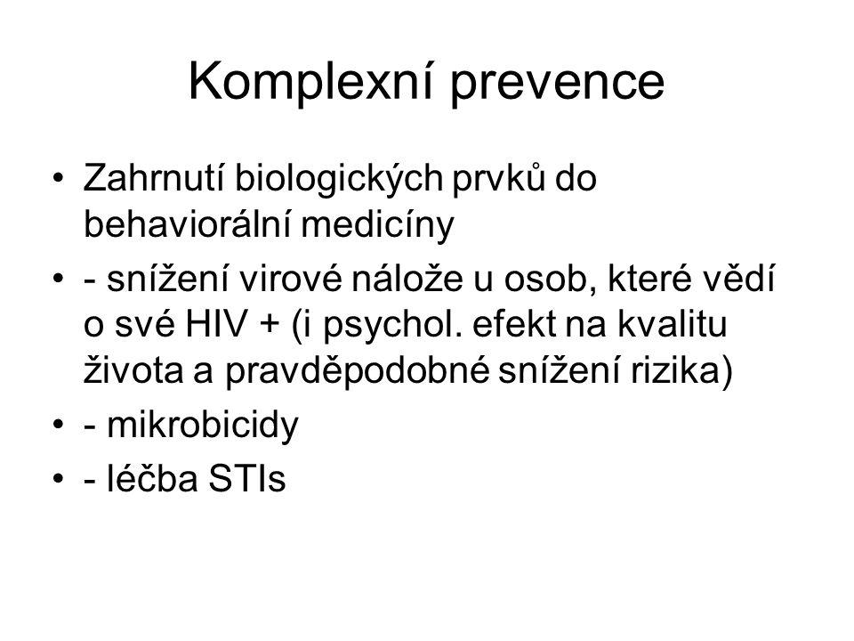 Komplexní prevence •Zahrnutí biologických prvků do behaviorální medicíny •- snížení virové nálože u osob, které vědí o své HIV + (i psychol. efekt na