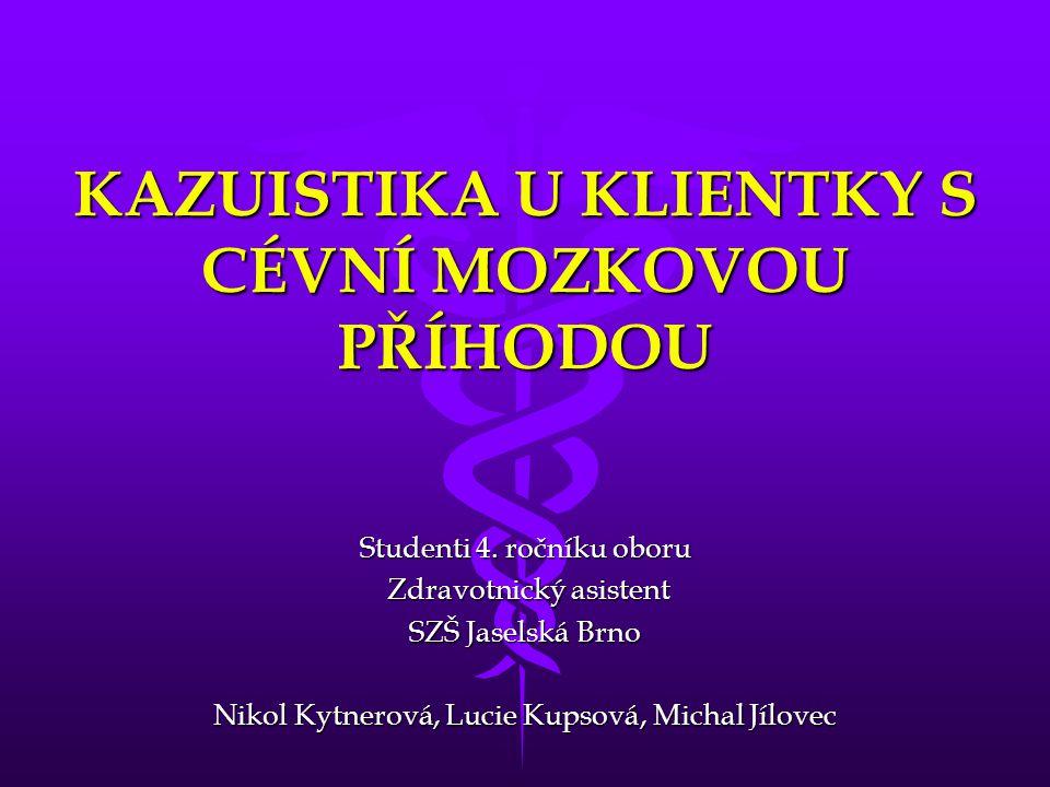 KAZUISTIKA U KLIENTKY S CÉVNÍ MOZKOVOU PŘÍHODOU Studenti 4.