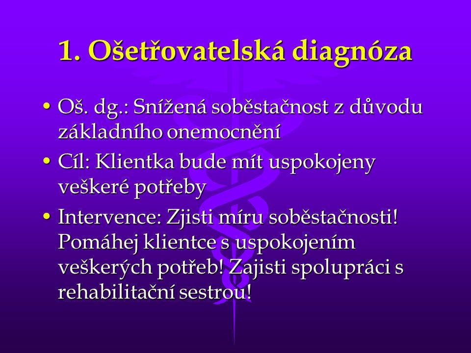 1.Ošetřovatelská diagnóza •Oš.