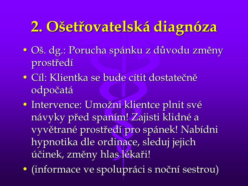 2.Ošetřovatelská diagnóza •Oš.