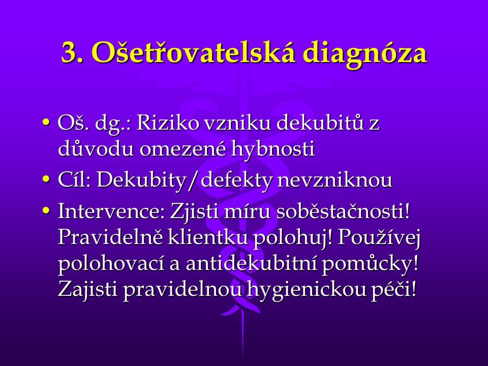 3.Ošetřovatelská diagnóza •Oš.