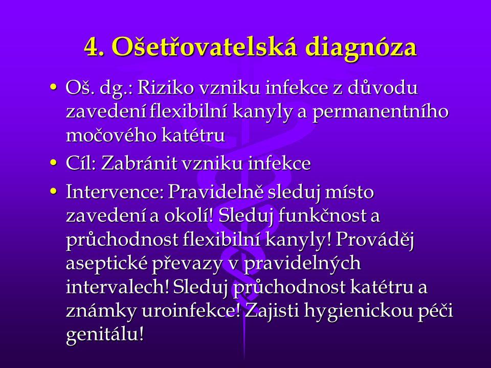 4.Ošetřovatelská diagnóza •Oš.