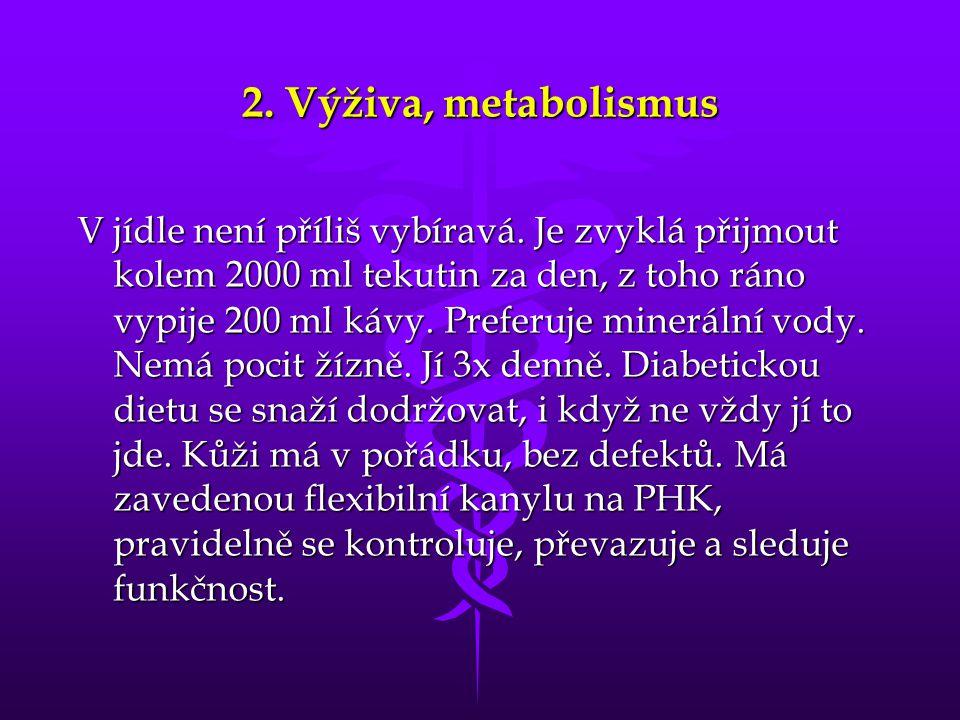 2.Výživa, metabolismus V jídle není příliš vybíravá.