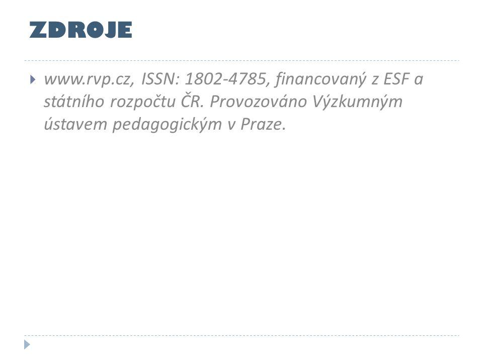 ZDROJE  www.rvp.cz, ISSN: 1802-4785, financovaný z ESF a státního rozpočtu ČR. Provozováno Výzkumným ústavem pedagogickým v Praze.