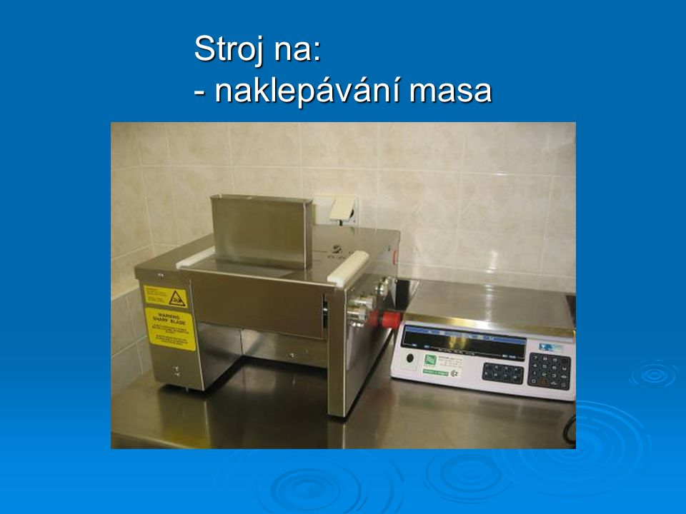 Stroj na: - naklepávání masa