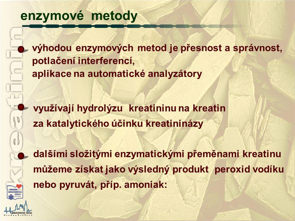 využívají hydrolýzu kreatininu na kreatin za katalytického účinku kreatininázy dalšími složitými enzymatickými přeměnami kreatinu můžeme získat jako v