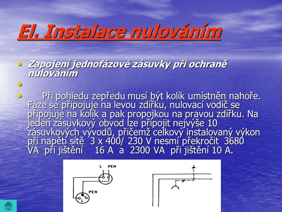 El. Instalace nulováním • Zapojení jednofázové zásuvky při ochraně nulováním • • Při pohledu zepředu musí být kolík umístněn nahoře. Fáze se připojuje