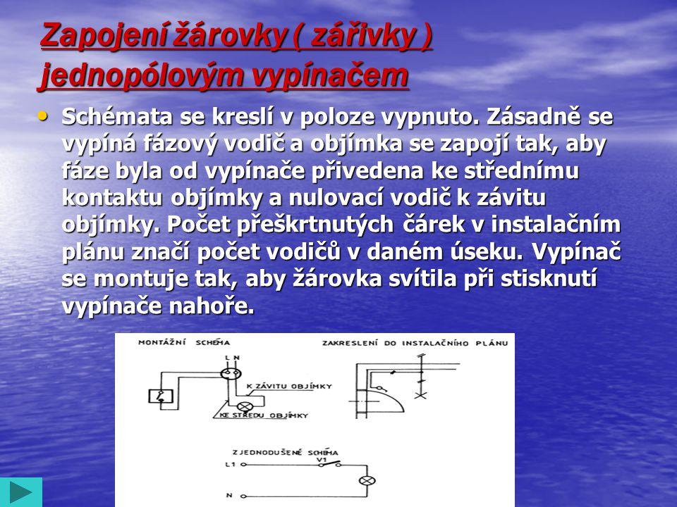 Zapínání dvou žárovek sériovým ( lustrovým ) přepínačem Zapínání dvou žárovek sériovým ( lustrovým ) přepínačem • Používá se k ovládání svítidel dělených na dva obvody.