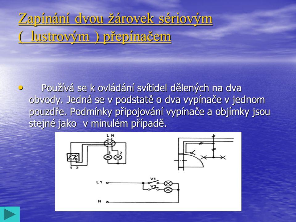 Zapojení žárovky dvěma střídavými (schodišťovými ) přepínači • Používá se k ovládání svítidla (nebo svítidel) ze dvou míst, a to na chodbách, schodištích a průchozích místnostech.