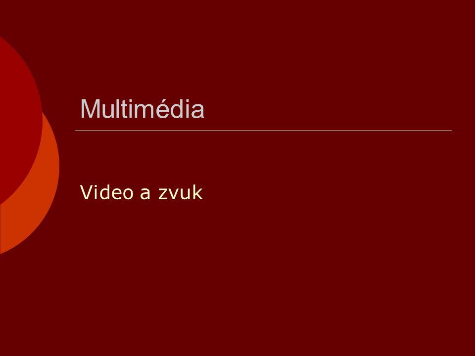Multimédia Video a zvuk
