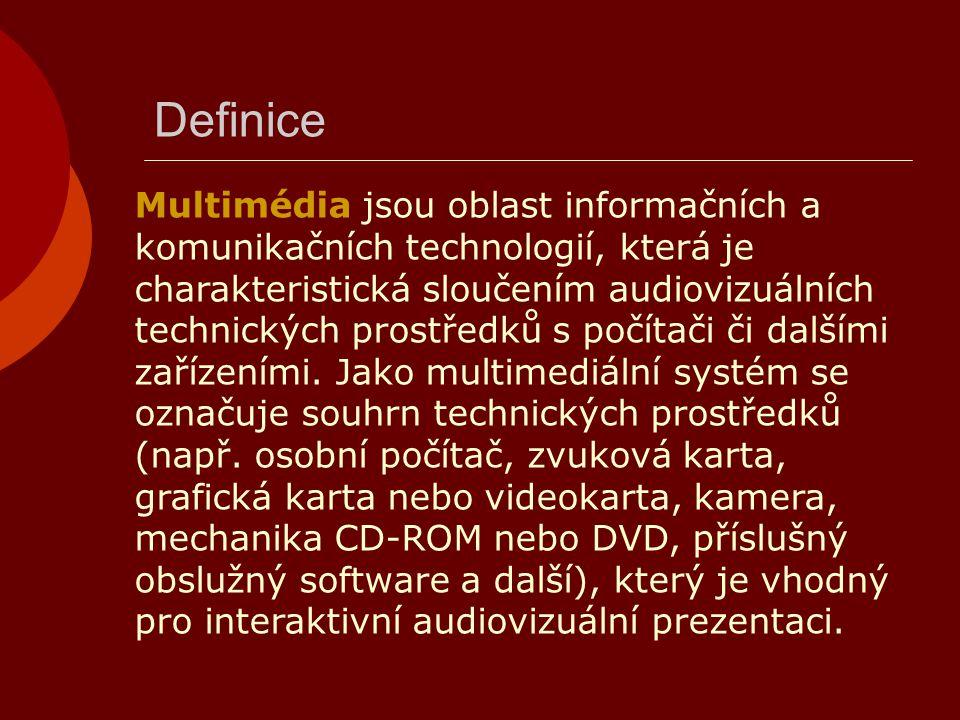 Definice Multimédia jsou oblast informačních a komunikačních technologií, která je charakteristická sloučením audiovizuálních technických prostředků s