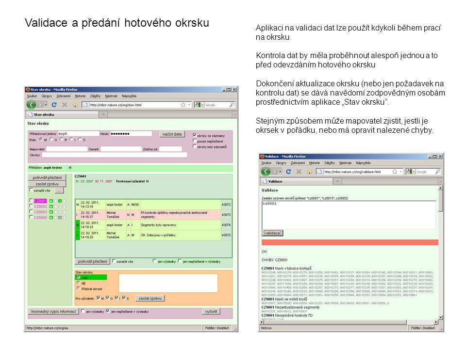 Validace a předání hotového okrsku Aplikaci na validaci dat lze použít kdykoli během prací na okrsku.