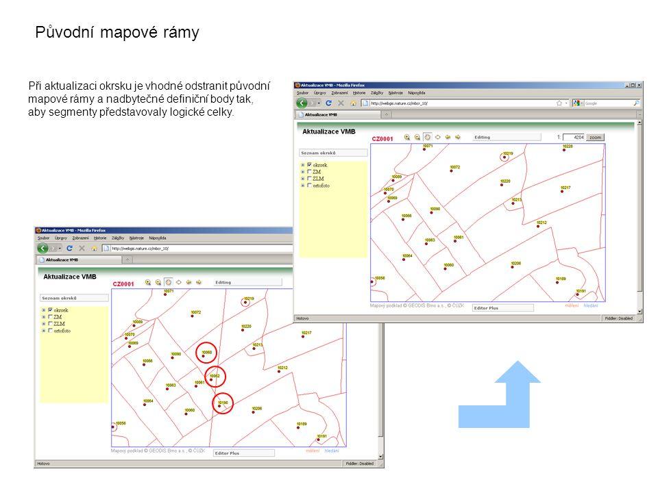 Původní mapové rámy Při aktualizaci okrsku je vhodné odstranit původní mapové rámy a nadbytečné definiční body tak, aby segmenty představovaly logické celky.