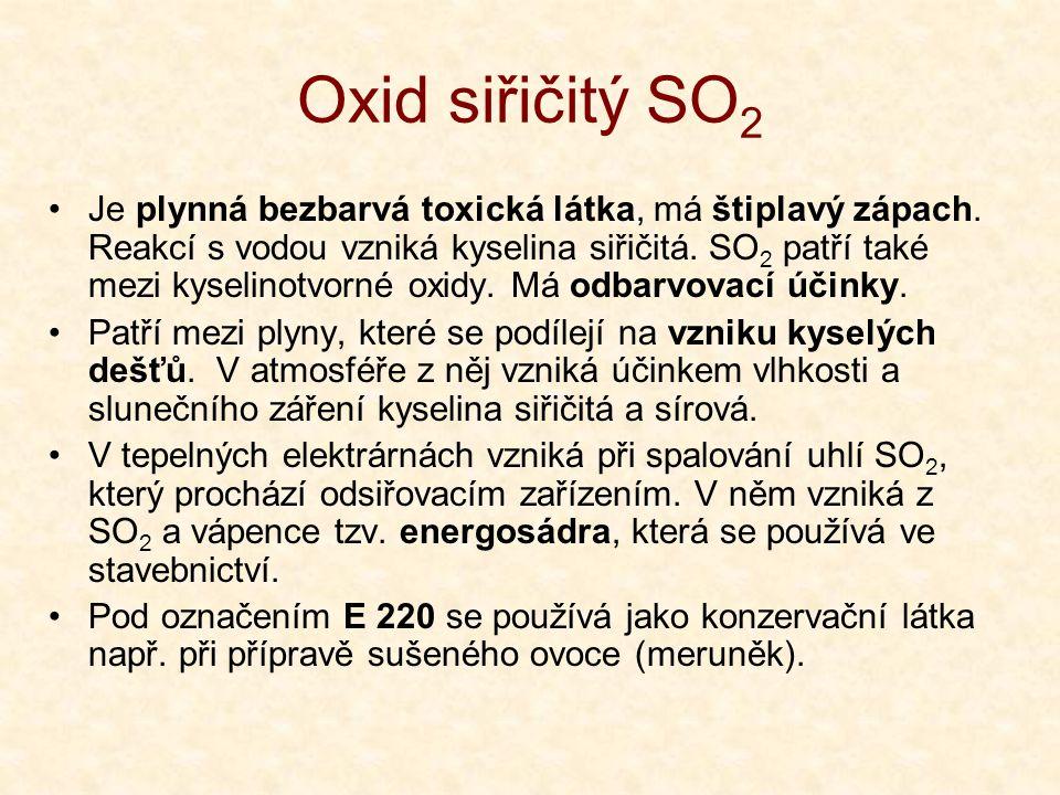 Oxid siřičitý SO 2 •Je plynná bezbarvá toxická látka, má štiplavý zápach.