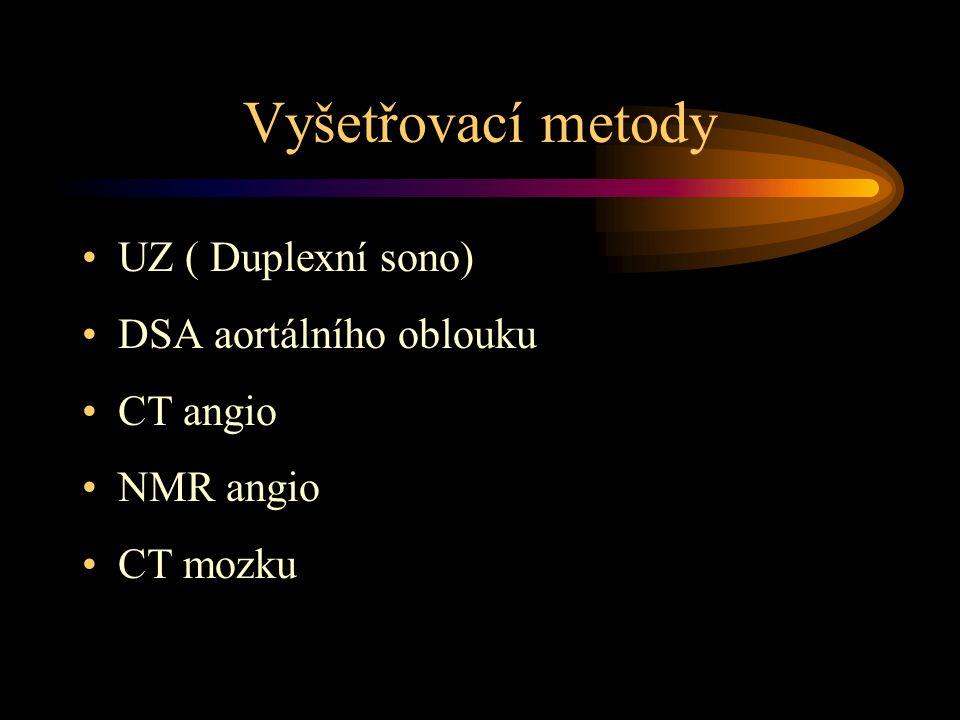Vyšetřovací metody •UZ ( Duplexní sono) •DSA aortálního oblouku •CT angio •NMR angio •CT mozku