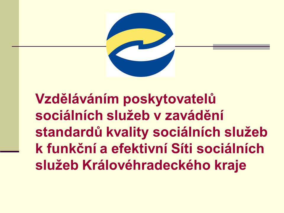 Vzděláváním poskytovatelů sociálních služeb v zavádění standardů kvality sociálních služeb k funkční a efektivní Síti sociálních služeb Královéhradeckého kraje
