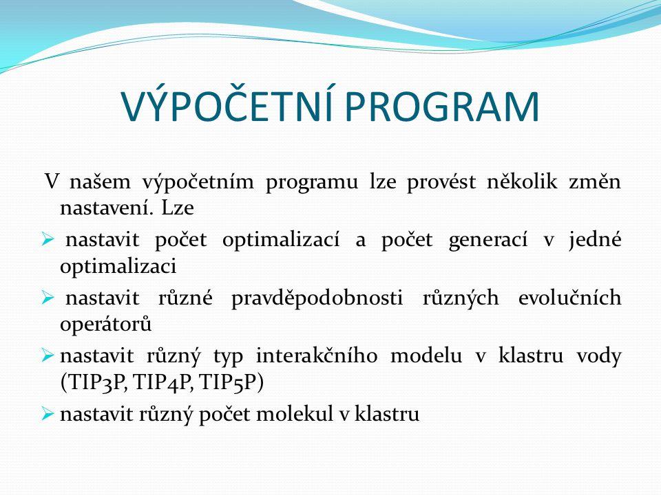 VÝPOČETNÍ PROGRAM V našem výpočetním programu lze provést několik změn nastavení. Lze  nastavit počet optimalizací a počet generací v jedné optimaliz