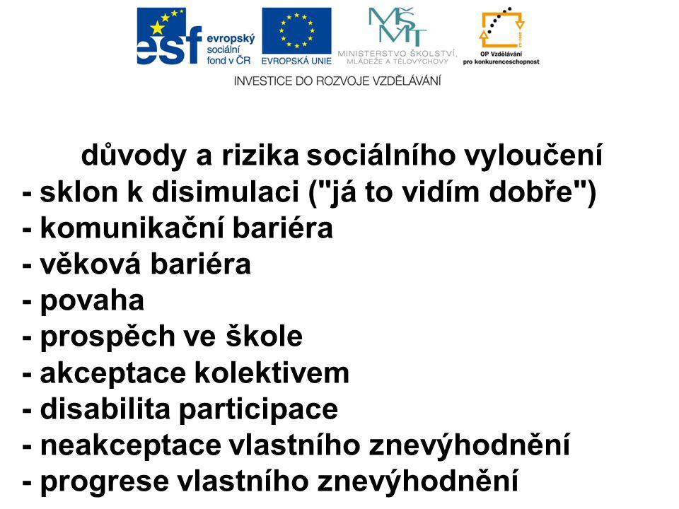 důvody a rizika sociálního vyloučení - sklon k disimulaci (
