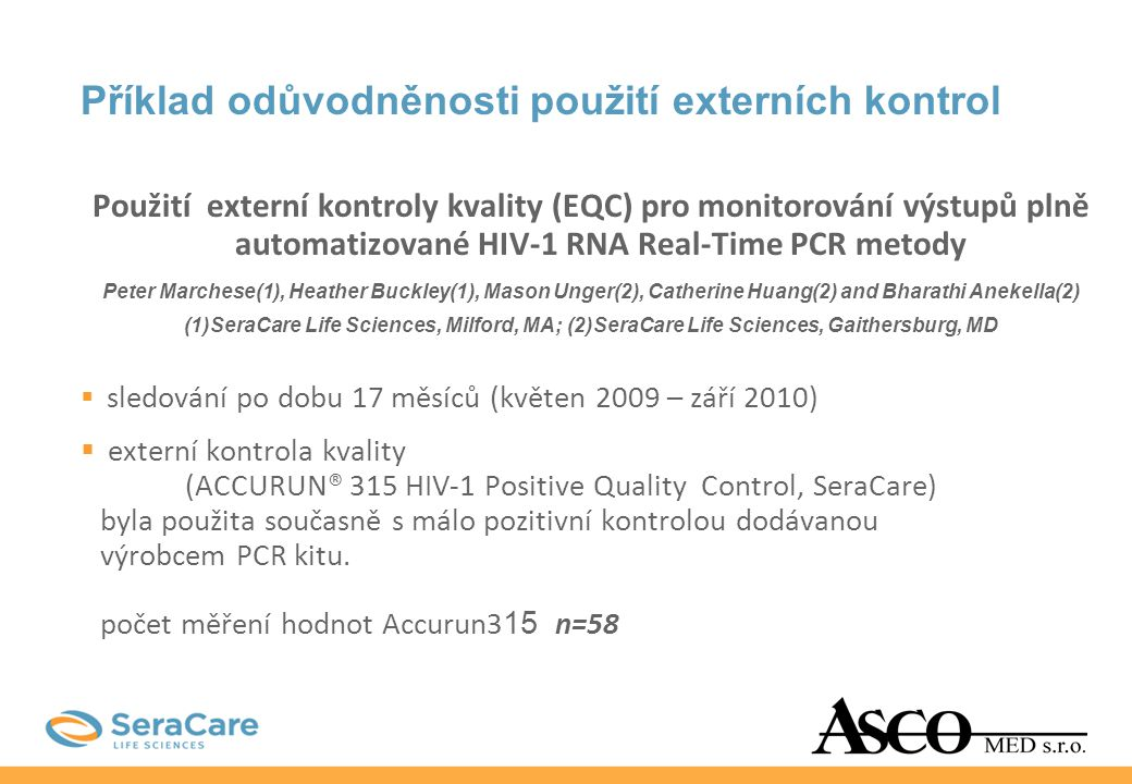 Příklad odůvodněnosti použití externích kontrol Použití externí kontroly kvality (EQC) pro monitorování výstupů plně automatizované HIV-1 RNA Real-Tim