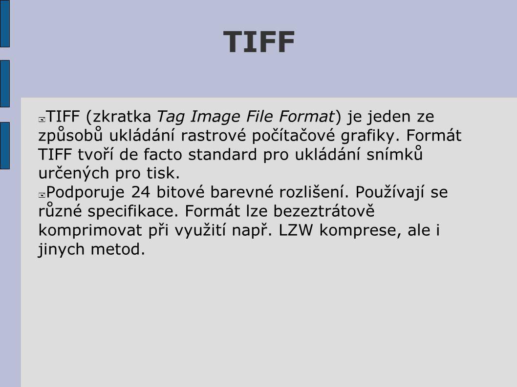 TIFF  TIFF (zkratka Tag Image File Format) je jeden ze způsobů ukládání rastrové počítačové grafiky.