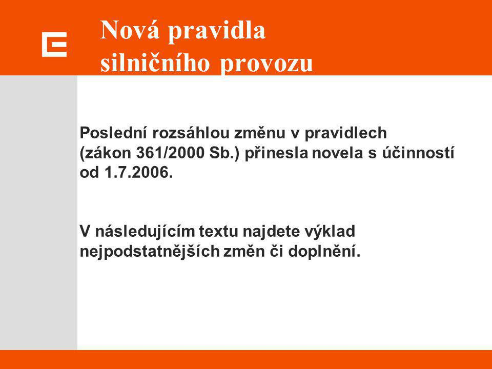 Poslední rozsáhlou změnu v pravidlech (zákon 361/2000 Sb.) přinesla novela s účinností od 1.7.2006. V následujícím textu najdete výklad nejpodstatnějš