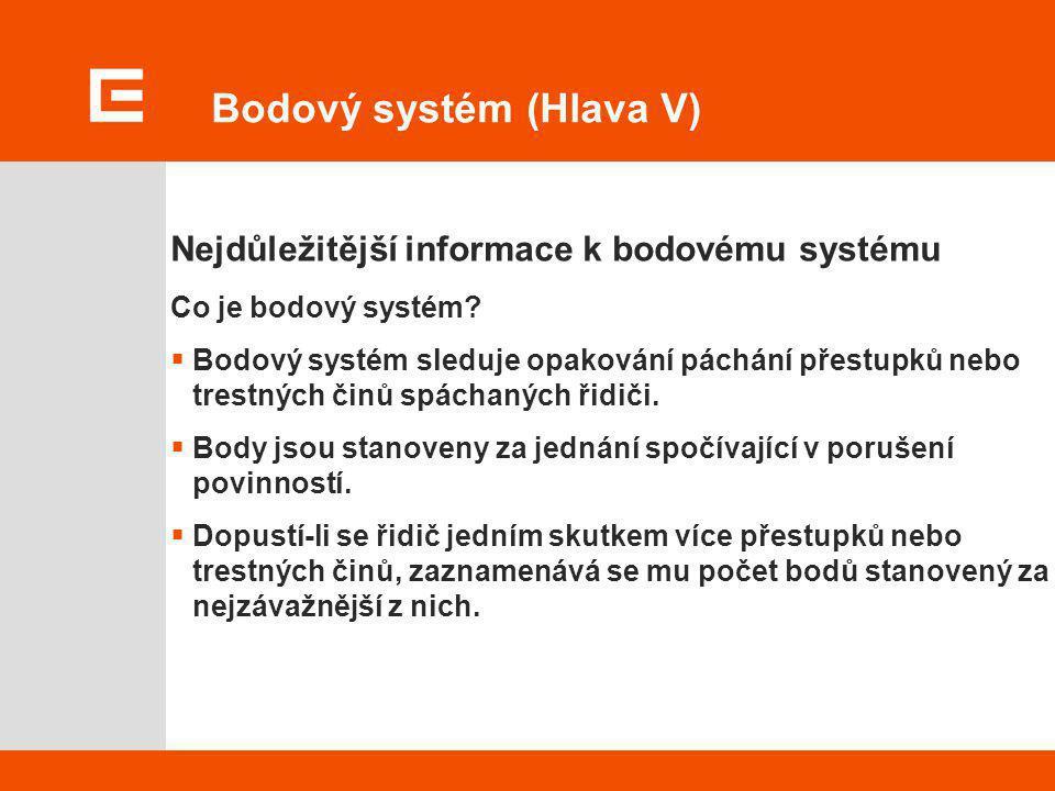 Bodový systém (Hlava V) Nejdůležitější informace k bodovému systému Co je bodový systém?  Bodový systém sleduje opakování páchání přestupků nebo tres