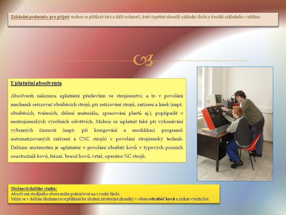 4.ročník  výuka probíhá na provozních pracovištích;  prohloubení znalostí z 3.