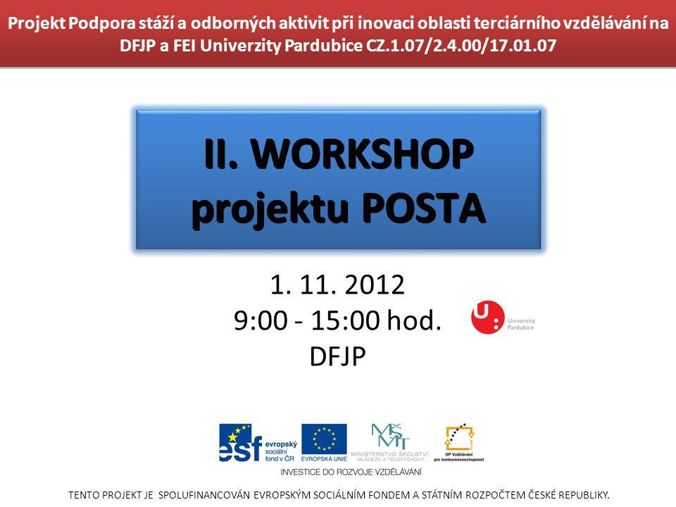 Projekt Podpora stáží a odborných aktivit při inovaci oblasti terciárního vzdělávání na DFJP a FEI Univerzity Pardubice CZ.1.07/2.4.00/17.01.07 II. WO