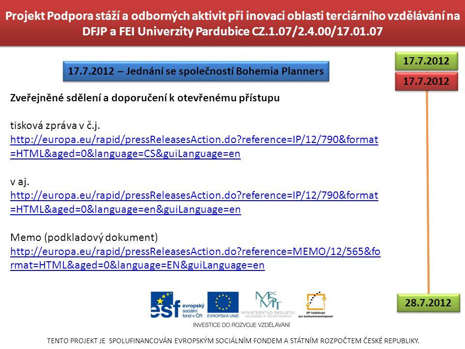 Projekt Podpora stáží a odborných aktivit při inovaci oblasti terciárního vzdělávání na DFJP a FEI Univerzity Pardubice CZ.1.07/2.4.00/17.01.07 TENTO PROJEKT JE SPOLUFINANCOVÁN EVROPSKÝM SOCIÁLNÍM FONDEM A STÁTNÍM ROZPOČTEM ČESKÉ REPUBLIKY.