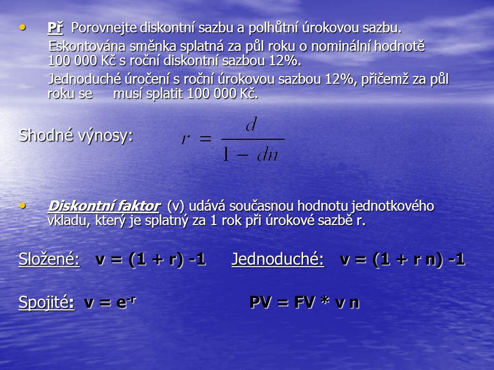 Smíšené úročení: Doba úročení není v celých letech, n 0 je počet celých let, l je zbytek doby úročení lomený počtem příslušných jednotek za rok.