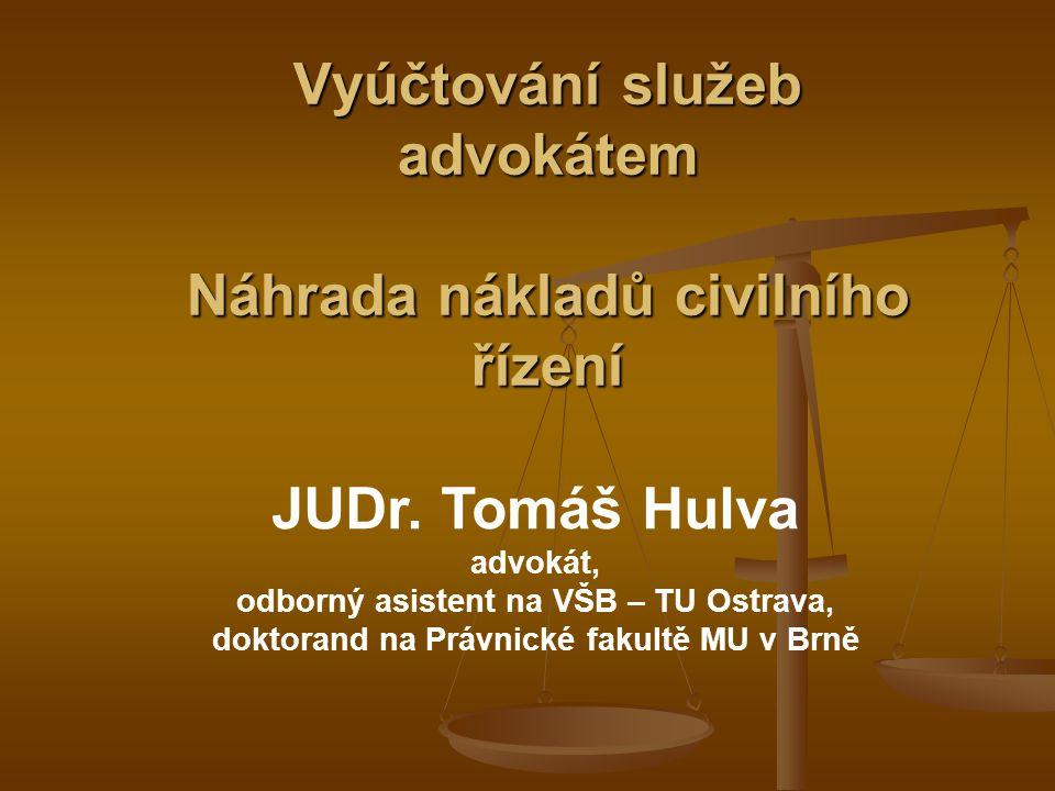 Vyúčtování služeb advokátem Náhrada nákladů civilního řízení JUDr.