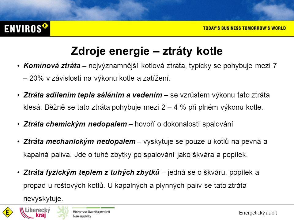 Energetický audit Zdroje energie – ztráty kotle •Komínová ztráta – nejvýznamnější kotlová ztráta, typicky se pohybuje mezi 7 – 20% v závislosti na výk