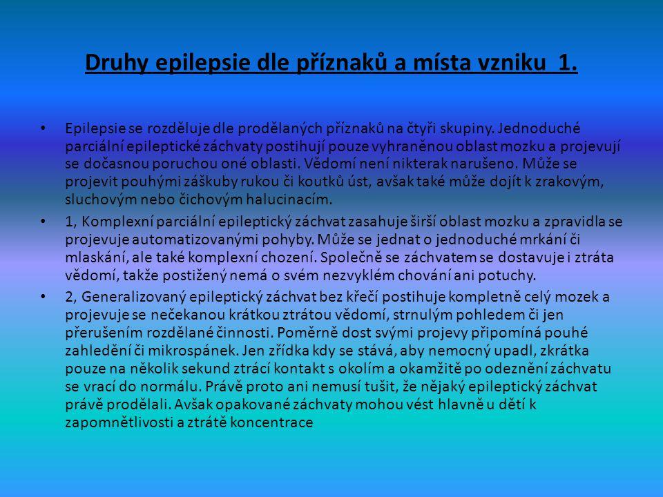 Druhy epilepsie dle příznaků a místa vzniku 2.
