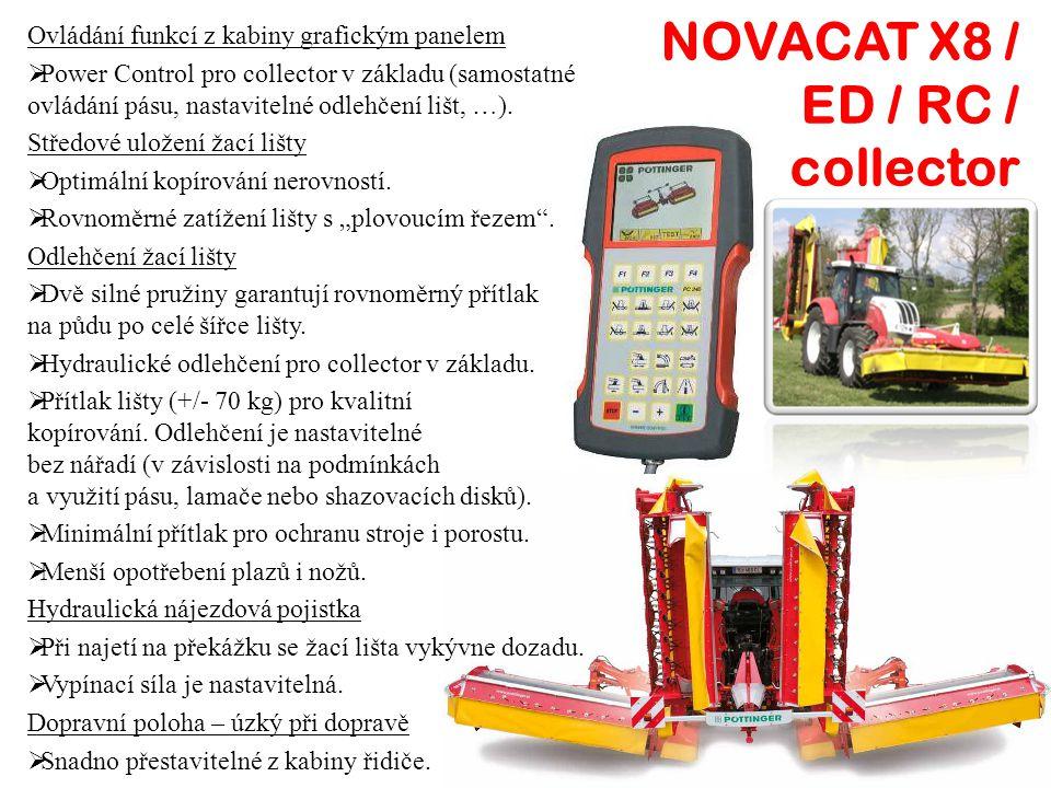 NOVACAT X8 / ED / RC / collector Ovládání funkcí z kabiny grafickým panelem PP ower Control pro collector v základu (samostatné ovládání pásu, nastavitelné odlehčení lišt, …).