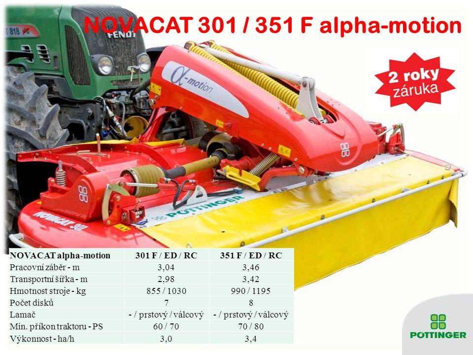 NOVACAT alpha-motion301 F / ED / RC351 F / ED / RC Pracovní záběr - m3,043,46 Transportní šířka - m2,983,42 Hmotnost stroje - kg855 / 1030990 / 1195 Počet disků78 Lamač- / prstový / válcový Min.
