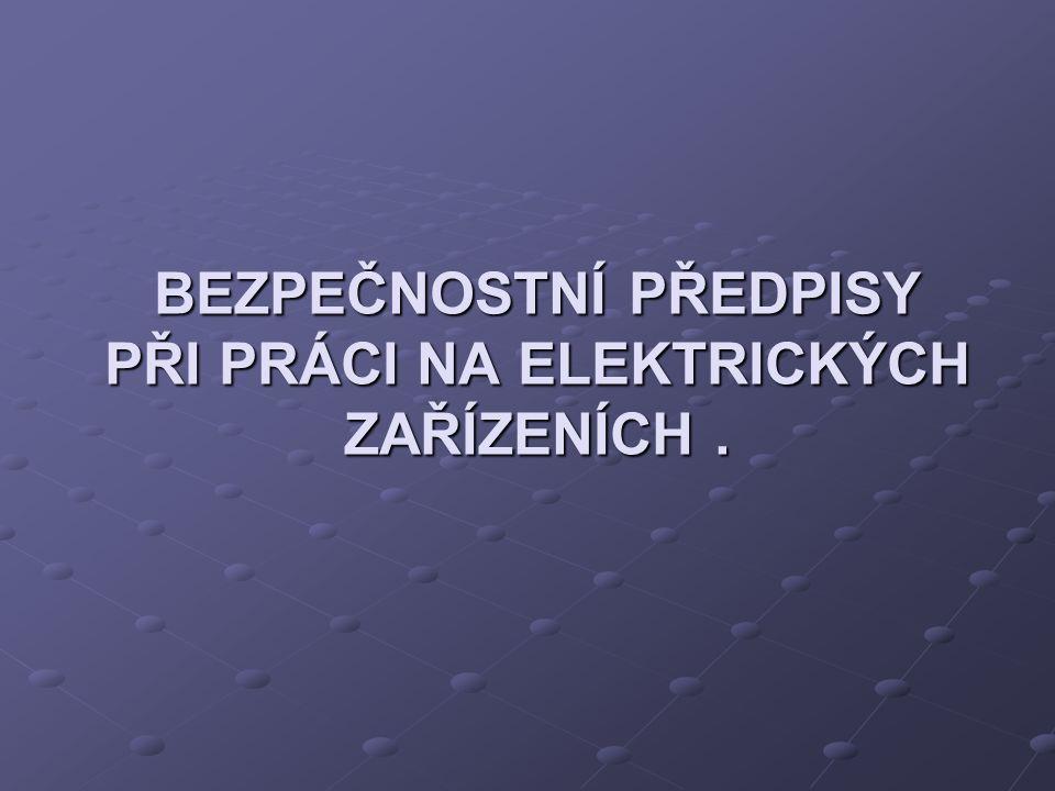 Bezpečnostní předpisy při práci na elektrických zařízeních.
