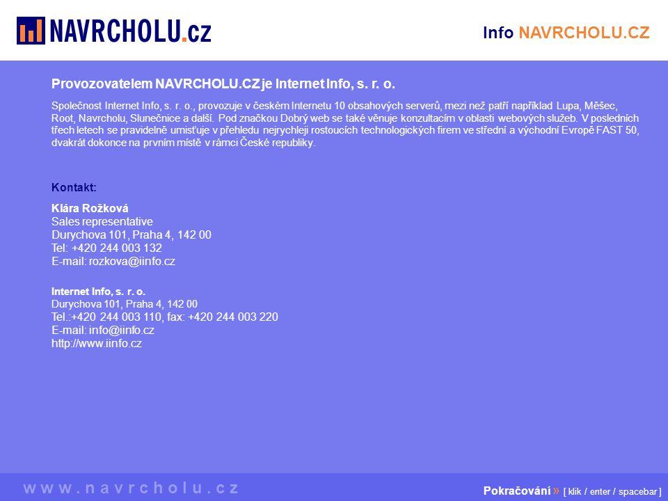 w w w.n a v r c h o l u. c z Provozovatelem NAVRCHOLU.CZ je Internet Info, s.