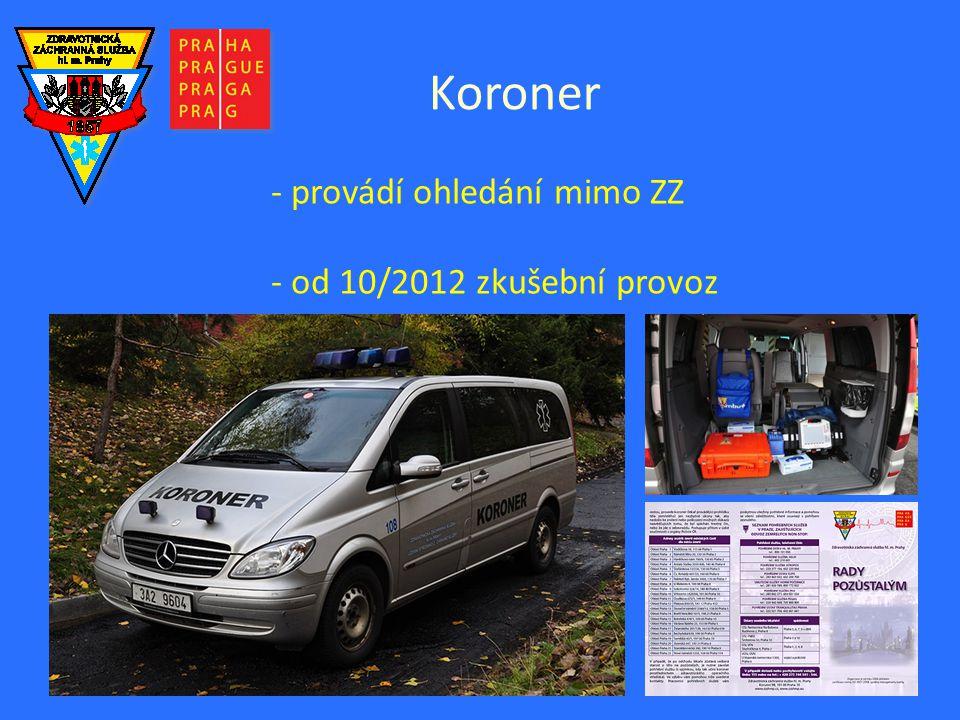 Koroner - provádí ohledání mimo ZZ - od 10/2012 zkušební provoz