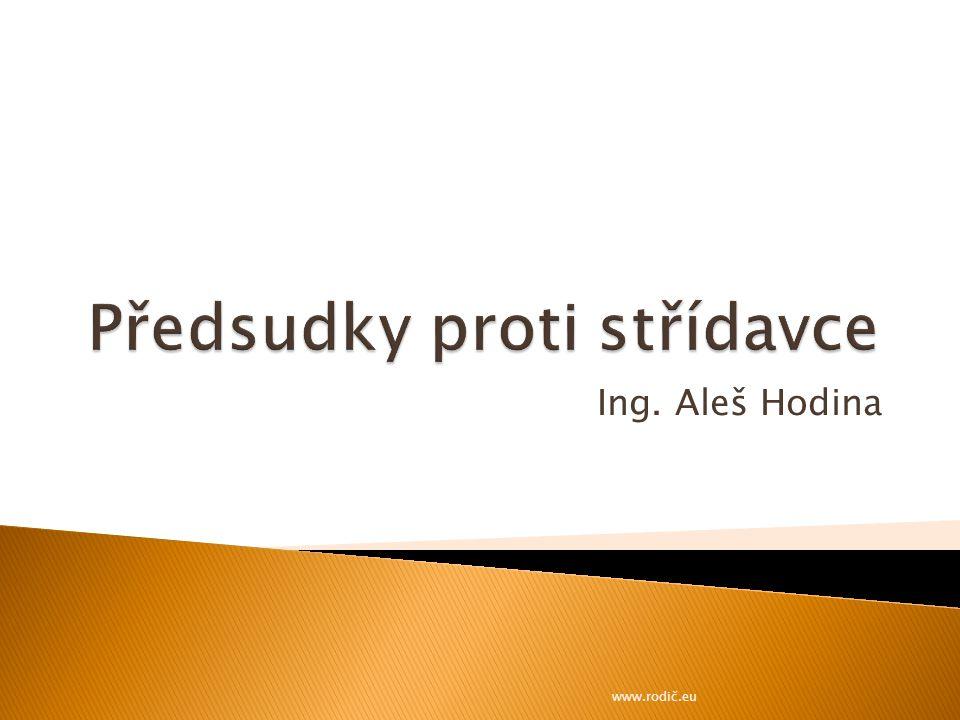 Ing. Aleš Hodina www.rodič.eu