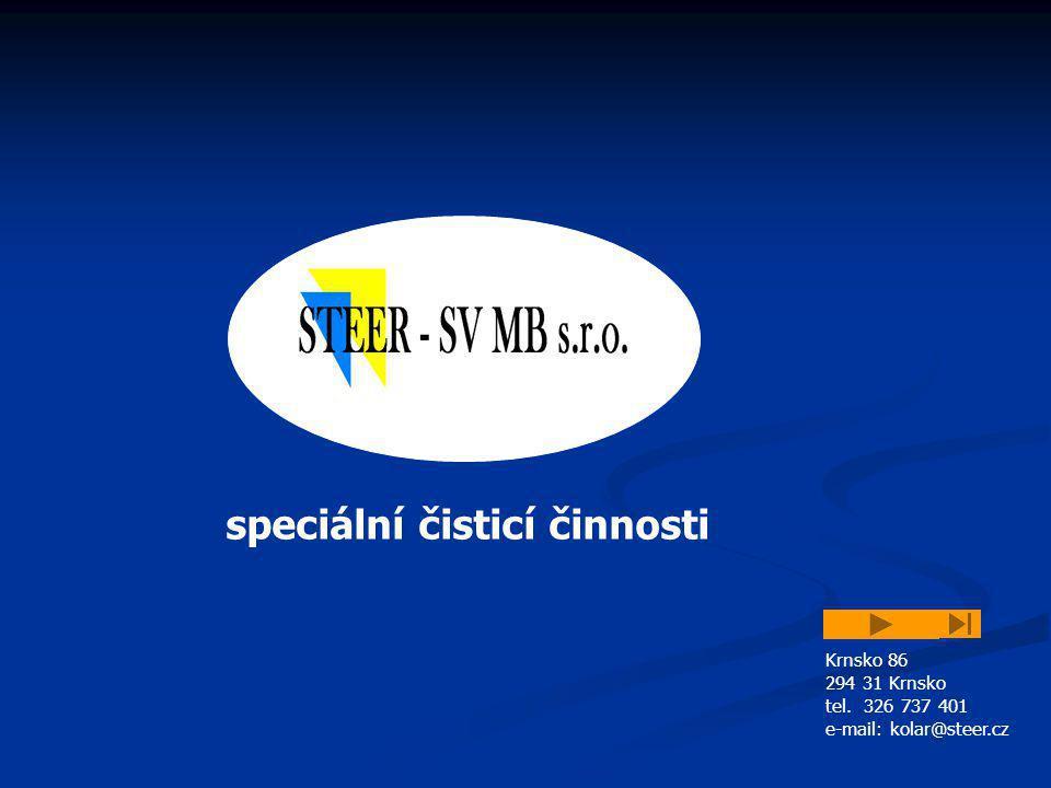 speciální čisticí činnosti Krnsko 86 294 31 Krnsko tel. 326 737 401 e-mail: kolar@steer.cz