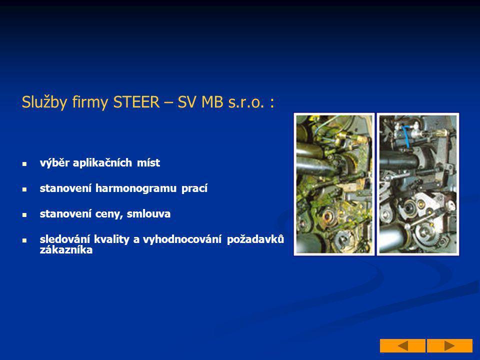 Služby firmy STEER – SV MB s.r.o. :   výběr aplikačních míst   stanovení harmonogramu prací   stanovení ceny, smlouva   sledování kvality a vy