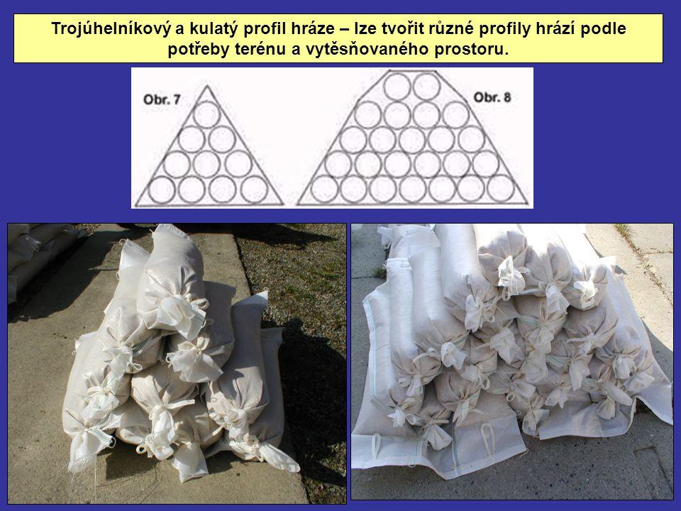 Trojúhelníkový a kulatý profil hráze – lze tvořit různé profily hrází podle potřeby terénu a vytěsňovaného prostoru.