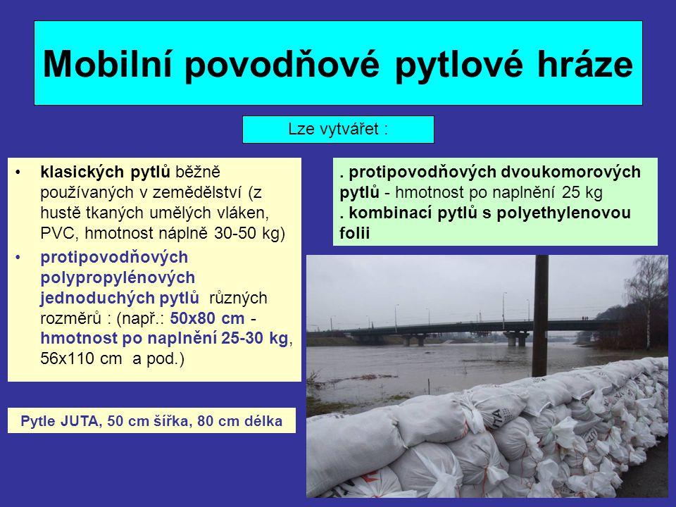 Mobilní povodňové pytlové hráze •klasických pytlů běžně používaných v zemědělství (z hustě tkaných umělých vláken, PVC, hmotnost náplně 30-50 kg) •pro