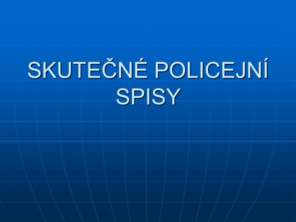 SKUTEČNÉ POLICEJNÍ SPISY